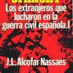 """ALCOFAR NASSAES, José Luis. """"Spansky"""" : los extranjeros que lucharon en la guerra civil española"""