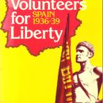 ALEXANDER, Bill. British volunteers for liberty : Spain 1936-1939