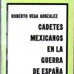 Cadetes mexicanos en la guerra de España.