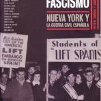 Frente al fascismo : Nueva York y la Guerra Civil española