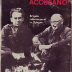 I giustiziati accusano : brigate internazionali in Spagna.