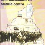 Lugares de las Brigadas Internacionales en Madrid. Vol 2