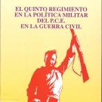 El quinto Regimiento en la política militar del PCE en la Guerra Civil