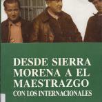 Desde Sierra Morena a El Maestrazgo con los Internacionales : recuerdos de la guerra civil española
